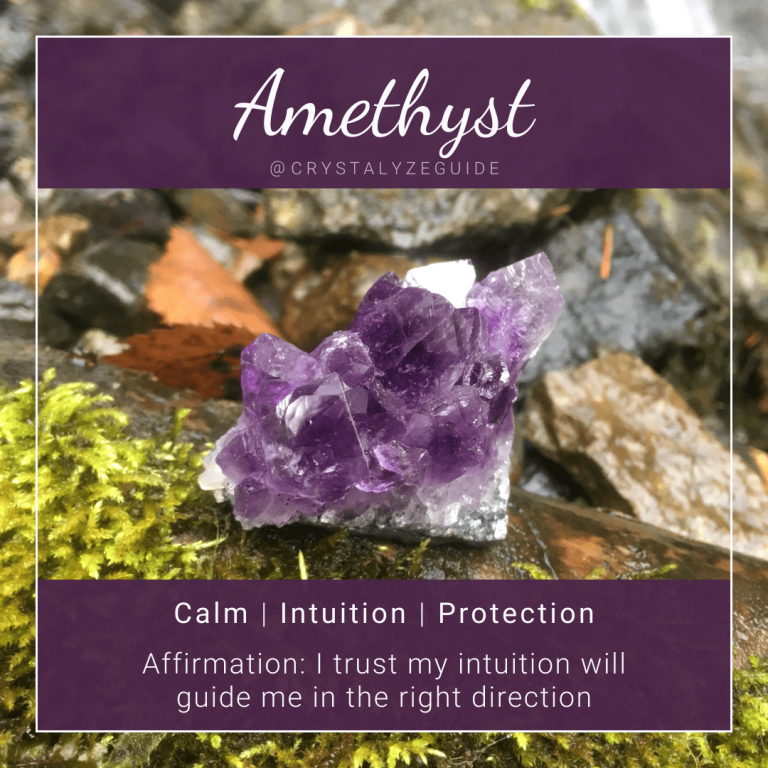 Amethyst crystal properties are Calm, Intuition and Protection with affirmation stating I trust my intuition will guide me in the right direction.