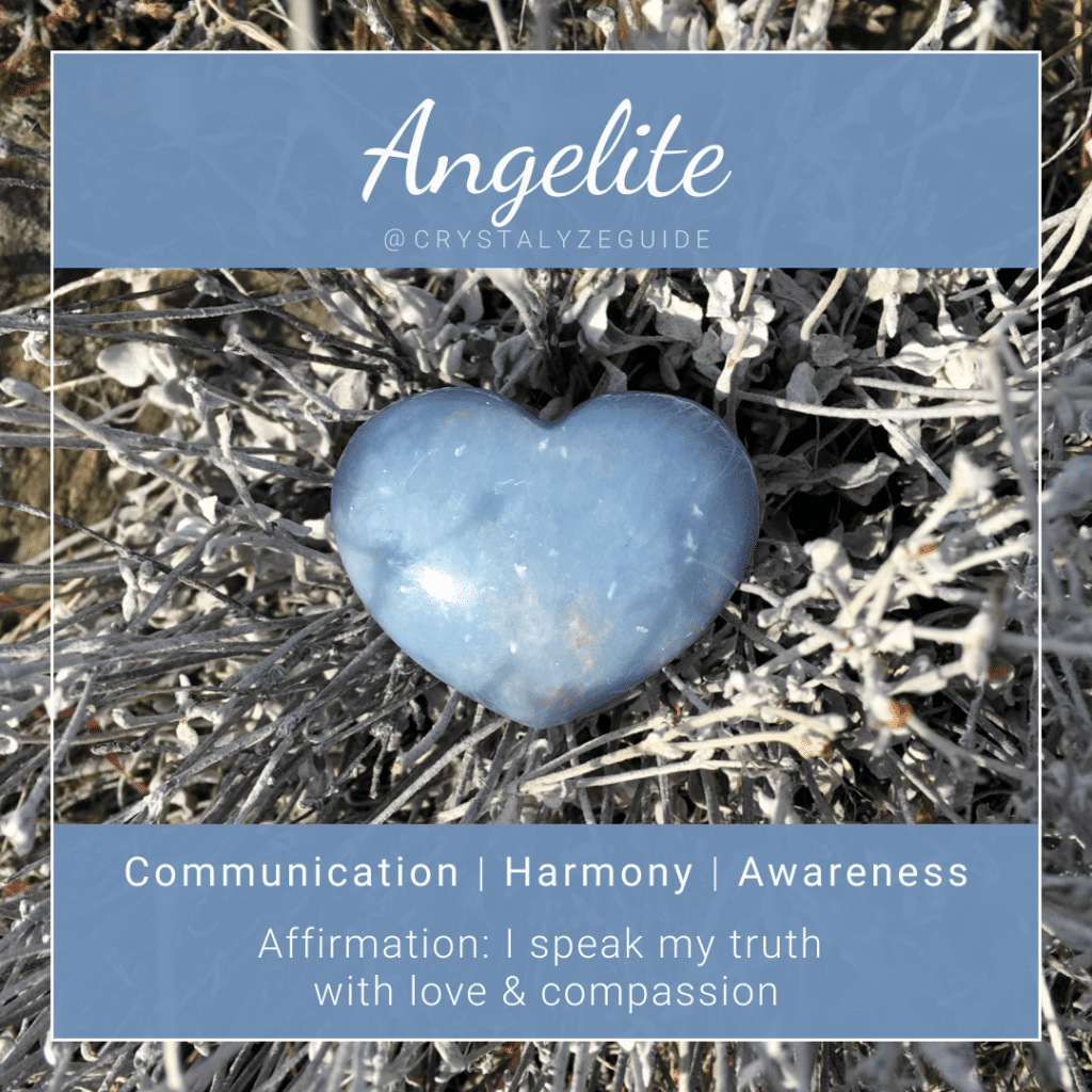 Angelite crystal properties are Communication, Harmony and Awareness with affirmation stating I speak my truth with love and compassion.