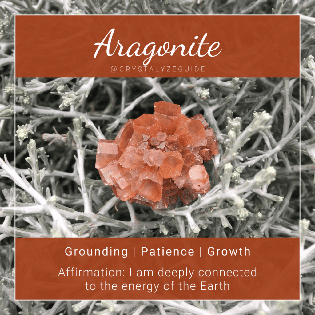 Aragonite crystal properties are Grounding, Patience and Growth with affirmation stating I am deeply connected to the energy of the Earth.