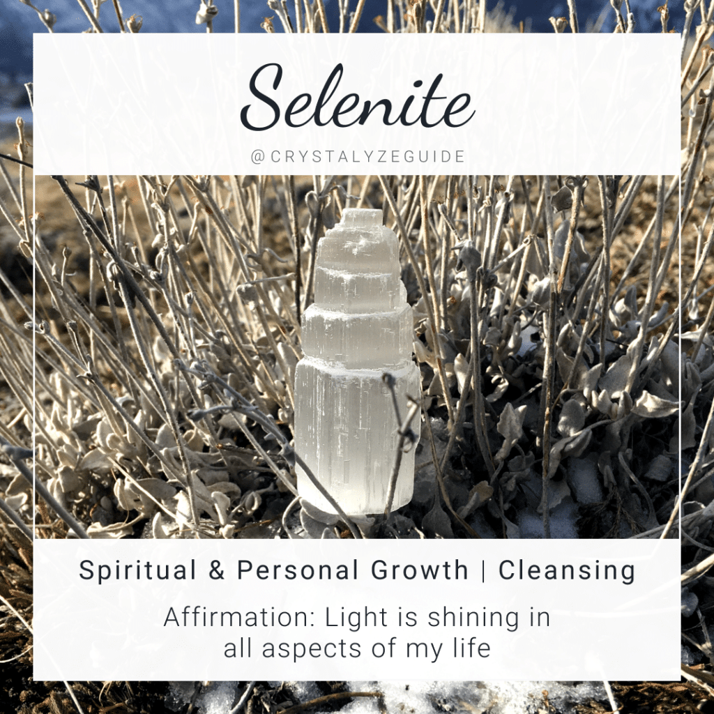 Selenite crystal properties are Spiritual & Personal Growth and Cleansing with affirmation stating Light is shining in all aspects of my life.