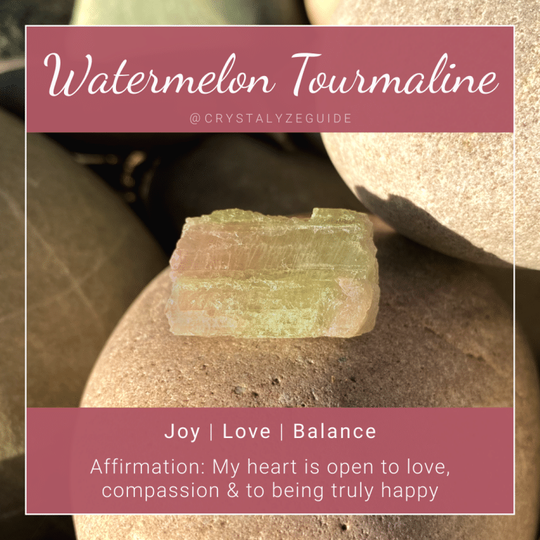 Watermelon Tourmaline crystal properties are Joy, Love and Balance with affirmation stating My heart is open to love, compassion & to being truly happy
