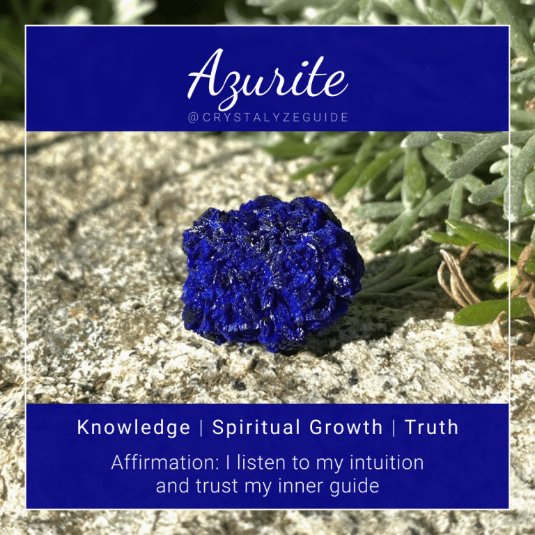 Azurite crystal properties are Knowledge, Spiritual Growth and Truth with affirmation stating I listen to my intuition and trust my inner guide.