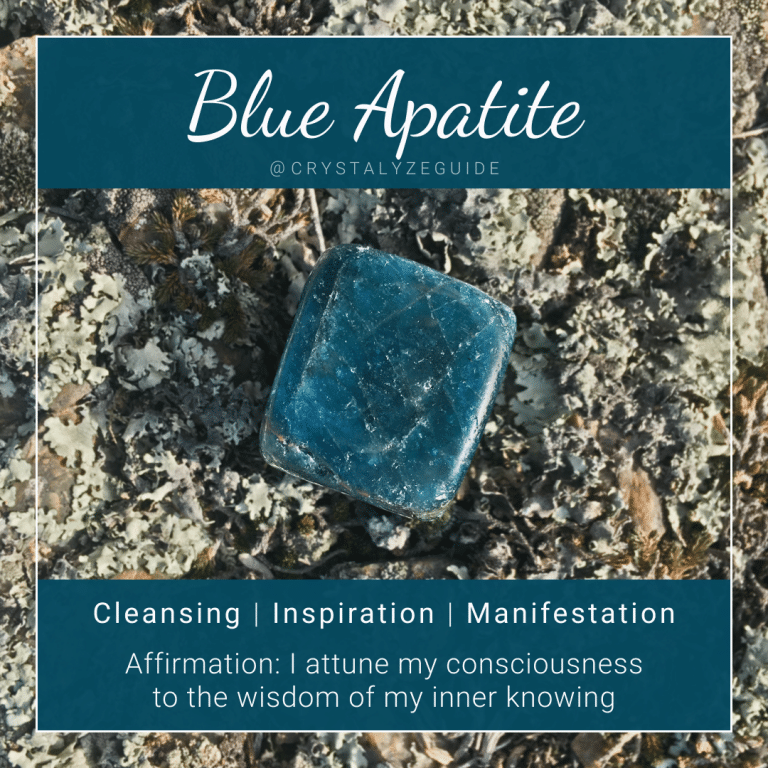 Blue Apatite properties are Cleansing, Inspiration and Manifestation with affirmation stating I attune my consciousness to the wisdom of my inner knowing.