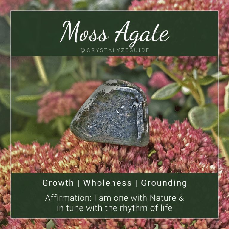 Moss Agate properties are Growth, Wholeness and Grounding with affirmation stating I am one with nature and in tune with the rhythm of life.