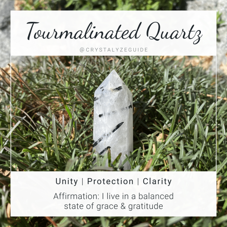 Tourmalinated Quartz properties are Unity, Protection and Clarity with affirmation stating I live in a balance state of grace and gratitude.