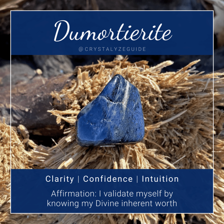 Dumortierite crystal properties are Clarity, Confidence, and Intuition with affirmation stating I validate myself by knowing my Divine inherent worth.