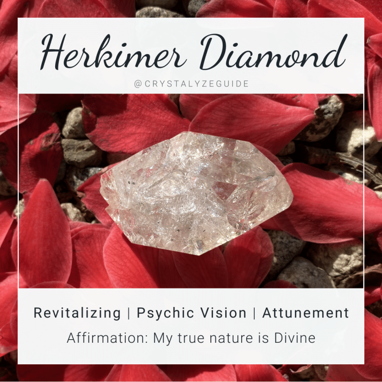 Herkimer Diamond crystal properties are Revitalizing, Psychic Vision, and Attunement with affirmation stating My true nature is Divine.
