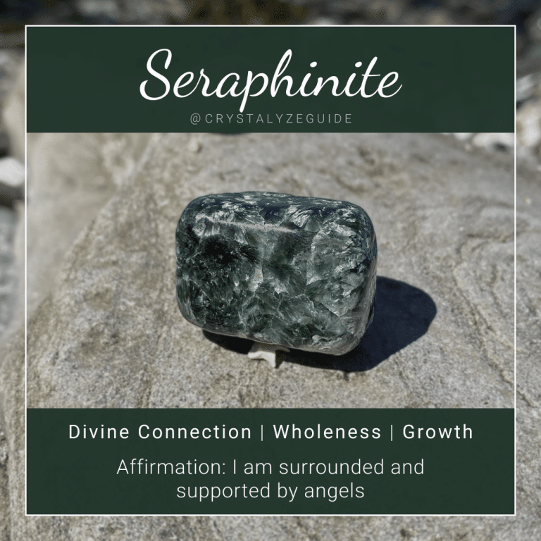 Seraphinite crystal properties are Divine Connection, Wholeness, and Growth with affirmation stating I am surrounded and supported by angels.