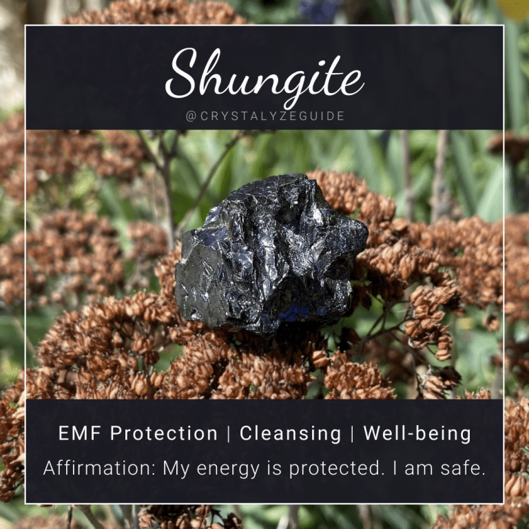 Shungite crystal properties are EMF Protection, Cleansing, and Well-being with affirmation stating My energy is protected. I am safe.