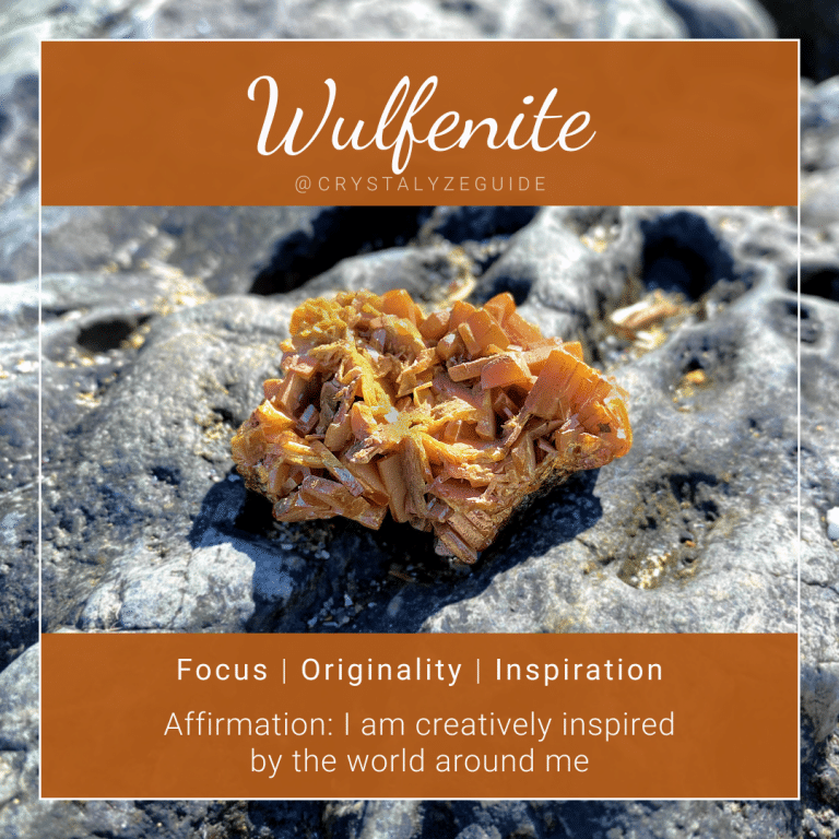 Wulfenite crystal properties are Focus, Originality, and Inspiration with affirmation stating I am creatively inspired by the world around me.